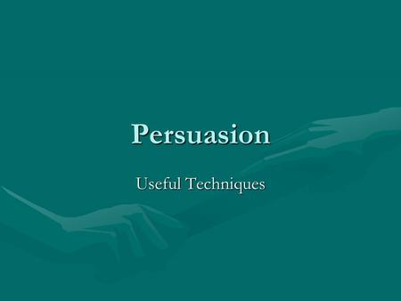 Persuasion Useful Techniques. Appeal to Emotion Writers may appeal to fear, guilt, anger or joy to sway their readers. They may also add climax or excitement.