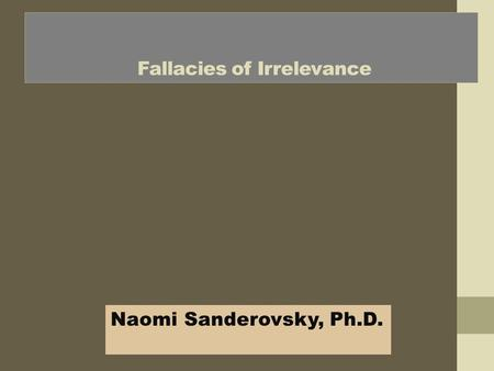 Fallacies of Irrelevance