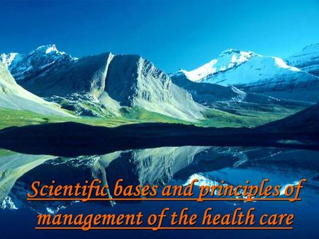 Scientific bases and principles of management of the health care.