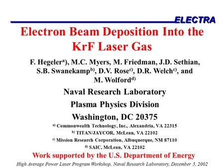 ELECTRA Electron Beam Deposition Into the KrF Laser Gas a) Commonwealth Technology, Inc., Alexandria, VA 22315 b) TITAN/JAYCOR, McLean, VA 22102 c) Mission.
