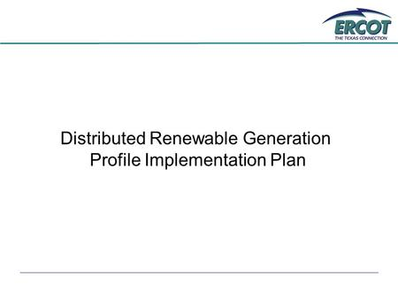 Distributed Renewable Generation Profile Implementation Plan.