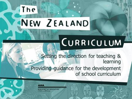 Setting the direction for teaching & learning Providing guidance for the development of school curriculum.