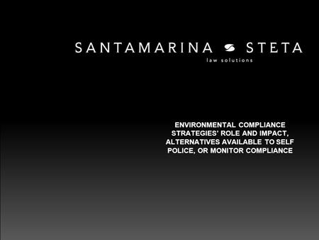 ENVIRONMENTAL COMPLIANCE STRATEGIES' ROLE AND IMPACT, ALTERNATIVES AVAILABLE TO SELF POLICE, OR MONITOR COMPLIANCE.