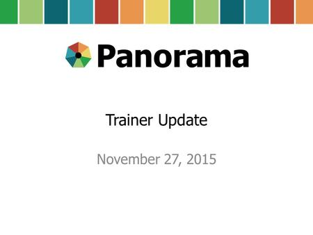 Trainer Update November 27, 2015. Agenda Project training resource changes Operational Training User Group - Lori Peer supporter training - Lori Manager.