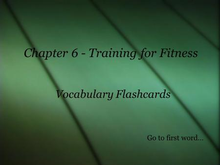 Chapter 6 - Training for Fitness