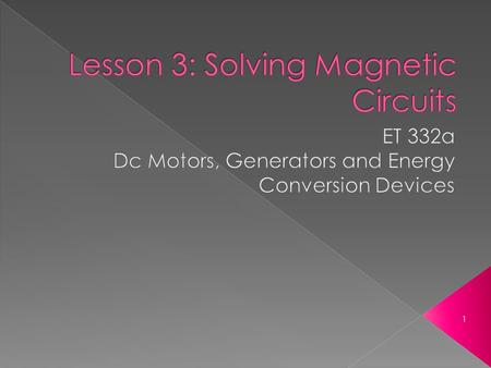 Lesson 3: Solving Magnetic Circuits