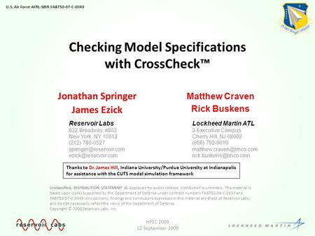 Checking Model Specifications with CrossCheck™ Jonathan Springer James Ezick U.S. Air Force AFRL-SBIR FA8750-07-C-0049 Unclassified, DISTRIBUTION STATEMENT.
