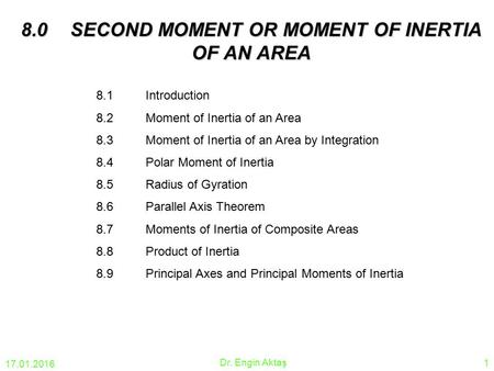 8.0 SECOND MOMENT OR MOMENT OF INERTIA OF AN AREA