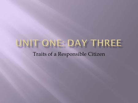 "Traits of a Responsible Citizen.  ""Describe a responsible citizen?""  Two to three strong paragraphs."