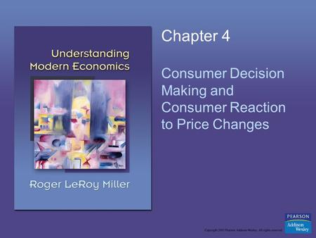 Chapter 4 Consumer Decision Making and Consumer Reaction to Price Changes.