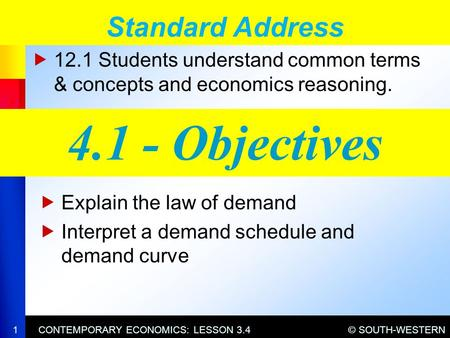 © SOUTH-WESTERNCONTEMPORARY ECONOMICS: LESSON 3.4  12.1 Students understand common terms & concepts and economics reasoning. Standard Address 1  Explain.