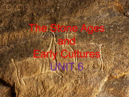 The Stone Ages and Early Cultures UNIT 6. Prehistory is the time before written records were kept. Because these people didn't write down their history.