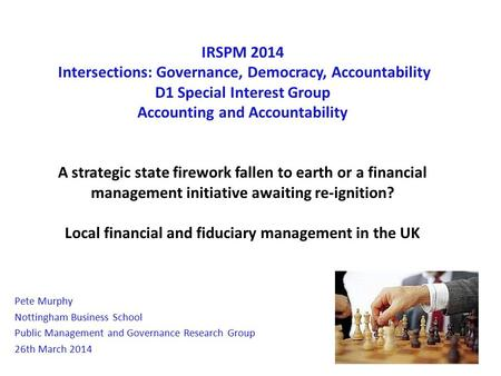 IRSPM 2014 Intersections: Governance, Democracy, Accountability D1 Special Interest Group Accounting and Accountability A strategic state firework fallen.