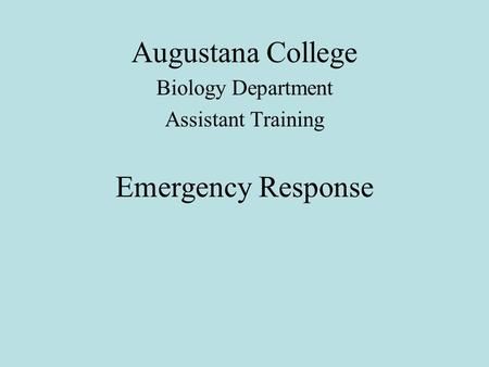 Augustana College Biology Department Assistant Training Emergency Response.