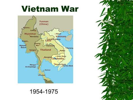 Vietnam War 1954-1975 Smart Start: Part One 1. What do we already know about Vietnam? 2. What more do we want to know? WHY? 3.Why would Vietnam be classified.