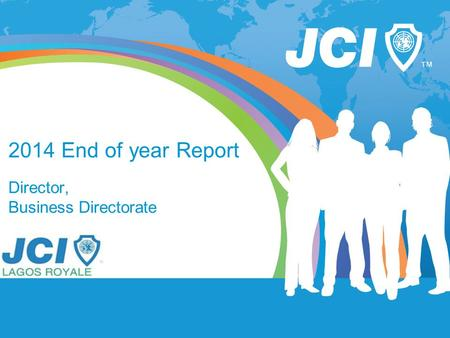 2014 End of year Report Director, Business Directorate.