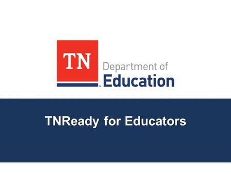 TNReady for Educators. TNReady is the New & Improved TCAP TNReady is the new and improved TCAP test in math and English language arts (ELA) for grades.