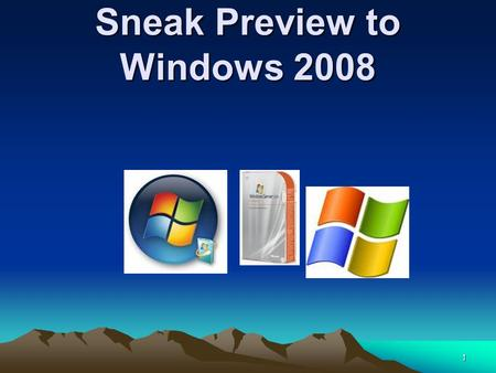 1 Sneak Preview to Windows 2008. 2 Key Areas of Focus of Windows 2008 Improvements in Server Security New Terminal Services capabilities Network Access.