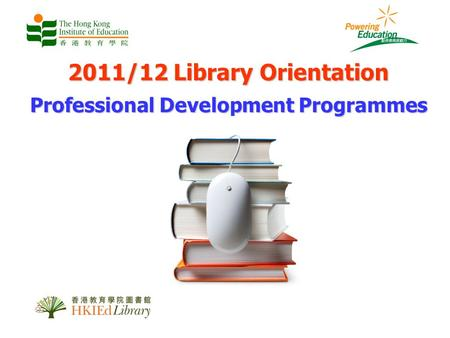 2011/12 Library Orientation Professional Development Programmes.