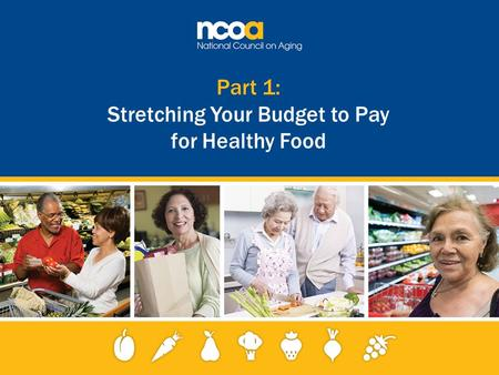 Part 1: Stretching Your Budget to Pay for Healthy Food.