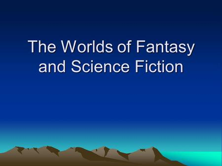 The Worlds of Fantasy and Science Fiction.