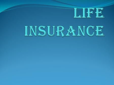 DEFINITION Life insurance is the business effecting contracts of insurance upon human life including any contracts whereby the payment of money is assured.
