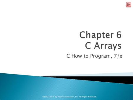 C How to Program, 7/e ©1992-2013 by Pearson Education, Inc. All Rights Reserved.