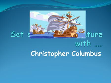 Christopher Columbus. 1.Christopher Columbus is believed to have been born between August 25 and October 31, 1451. 2.Christopher Columbus was born in.