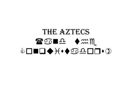 The Aztecs (and the Conquistadors). The Aztecs How did the empire begin? Social Political Religious Intellectual Technological Economic.