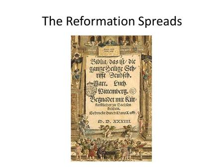 The Reformation Spreads. Explosion of Protestants! During the reformation, hundreds of new protestant groups formed. – Calvinists – founded by John Calvin.