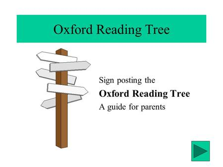 Oxford Reading Tree Oxford Reading Tree Sign posting the