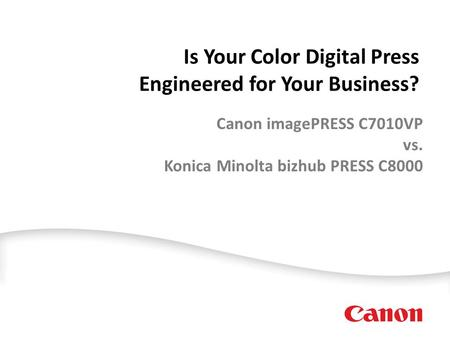 Canon imagePRESS C7010VP vs. Konica Minolta bizhub PRESS C8000 Is Your Color Digital Press Engineered for Your Business?