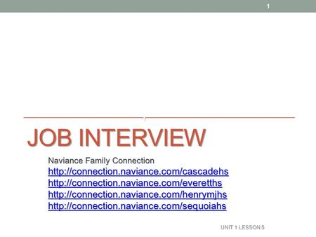 JOB INTERVIEW Naviance Family Connection