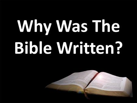Why Was The Bible Written?