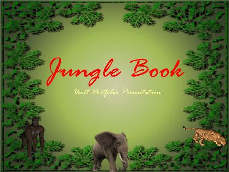 Jungle Book Unit Portfolio Presentation. Unit Summary Meeting Mowgli in the jungle! Students use the Visual Ranking tool and oral presentations to prioritize.