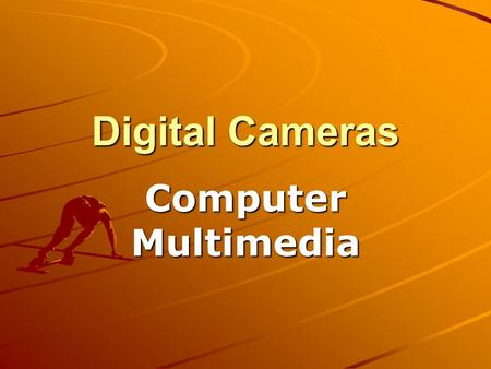 Digital Cameras Computer Multimedia. Digital Cameras The major factor in a digital camera is the megapixel rating. The resolution of a digital image is.
