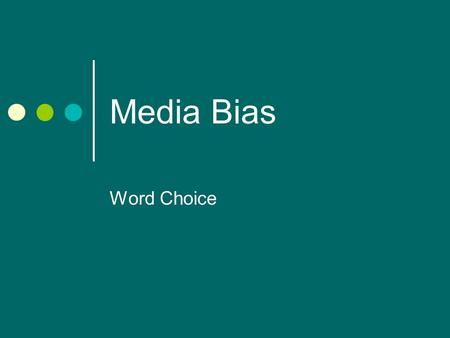 Media Bias Word Choice. Example #1 As an example, take the portion of an article an Accuracy in Media (AIM) blog quoted earlier this week. The article,