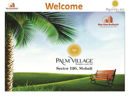 Located on the Chandigarh-Kharar state highway and close proximity to Chandigarh, Palm Village is situated in the midst of the upcoming modern townships.