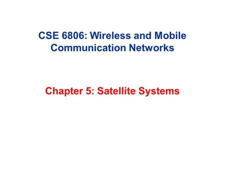 CSE 6806: Wireless and Mobile Communication Networks