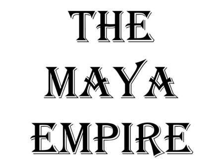 The Maya empire. The remains of the Maya empire are located on Mexico's Yucatan Peninsula, and in the Central American countries of Guatemala, El Salvador,