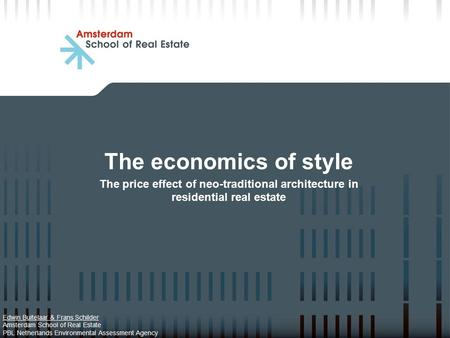 The economics of style The price effect of neo-traditional architecture in residential real estate Edwin Buitelaar & Frans Schilder Amsterdam School of.