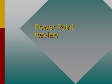 Power Point Review. Introduction New presentationsNew presentations –select presentation design or presentations –select a slide layout for each slide.