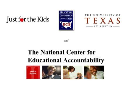 And The National Center for Educational Accountability.