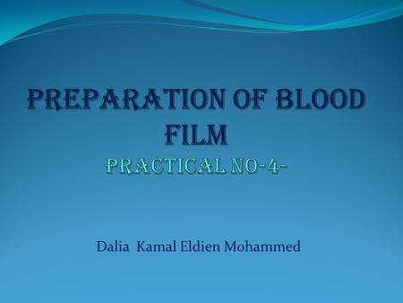 Dalia Kamal Eldien Mohammed. introduction  Types of blood specimen include  Venous blood  Capillary blood.