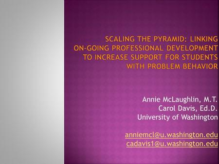 Annie McLaughlin, M.T. Carol Davis, Ed.D. University of Washington