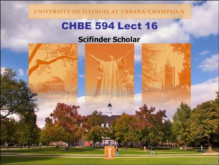 1 CHBE 594 Lect 16 Scifinder Scholar. 2 Objective Strengths and weaknesses of scifinder scholar How to use it to look up molecules or reactions.