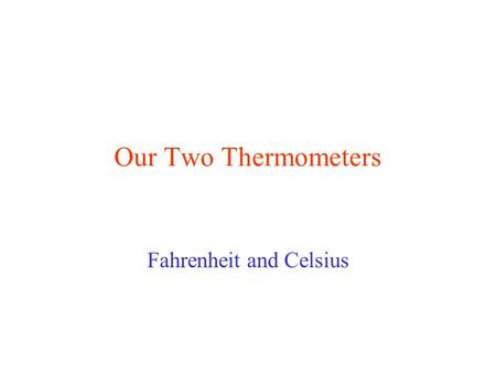 Our Two Thermometers Fahrenheit and Celsius Vocabulary Boiling Point Freezing Point Degree Size Delta T Calibration.