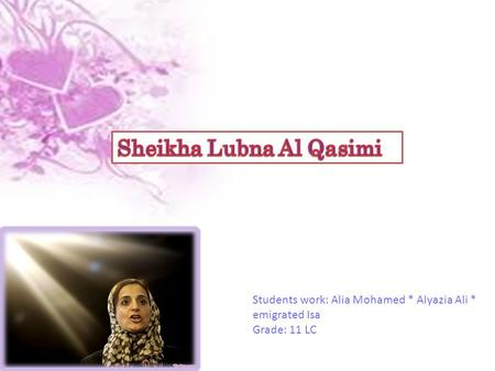 Students work: Alia Mohamed * Alyazia Ali * emigrated Isa Grade: 11 LC.