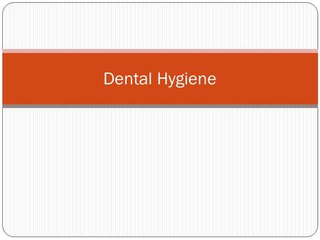 Dental Hygiene. Dental Caries(Tooth Decay) Breakdown of tooth enamel Most chronic disease of children 6-11 Water Fluorination.