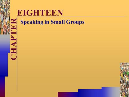 McGraw-Hill©Stephen E. Lucas 2001 All rights reserved. CHAPTER EIGHTEEN Speaking in Small Groups.